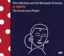 Vince Mendoza (geb. 1961): El Viento - The García Lorca Project, CD