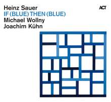 Heinz Sauer, Michael Wollny & Joachim Kühn: If Blue Then Blue, CD