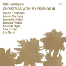 Nils Landgren (geb. 1956): Christmas With My Friends III, CD