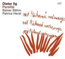Dieter Ilg (geb. 1961): Parsifal, CD