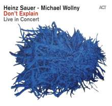 Heinz Sauer & Michael Wollny: Don't Explain: Live In Concert, CD