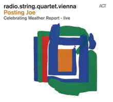 Radio.String.Quartet.Vienna: Posting Joe: Celebrating Weather Report: Live, CD