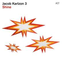 Jacob Karlzon (geb. 1970): Shine, CD