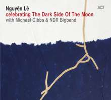 Nguyên Lê (geb. 1959): Celebrating The Dark Side Of The Moon, CD