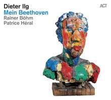 Dieter Ilg (geb. 1961): Mein Beethoven, CD