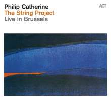 Philip Catherine (geb. 1942): The String Project: Live In Brussels, CD