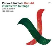 Jukka Perko & Iiro Rantala: It Takes Two To Tango - Duo Art, CD