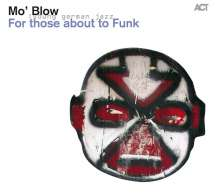 Mo' Blow: For Those About To Funk, CD