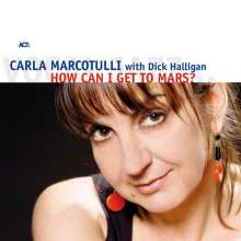 Carla Marcotulli & Dick Halligan: How Can I Get To Mars?, CD