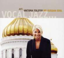 Viktoria Tolstoy (geb. 1974): My Russian Soul, CD