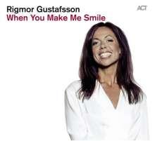 Rigmor Gustafsson (geb. 1966): When You Make Me Smile, CD