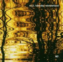 E.S.T. - Esbjörn Svensson Trio: Tuesday Wonderland, SACD