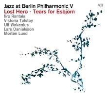 Iiro Rantala (geb. 1970): Jazz At Berlin Philharmonic V / Lost Hero - Tears for Esbjörn, CD