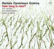 Iiro Rantala, Lars Danielsson & Peter Erskine: How Long Is Now? (180g), LP