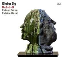 Dieter Ilg (geb. 1961): B-A-C-H, CD