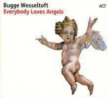 Bugge Wesseltoft (geb. 1964): Everybody Loves Angels, CD