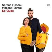 Serena Fisseau & Vincent Peirani: So Quiet, CD