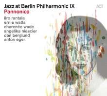 Rantala, Berglund, Eger, Niescier, Watts & Wade: Jazz At Berlin Philharmonic IX - Pannonica, CD