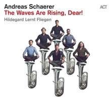 Andreas Schaerer: The Waves Are Rising, Dear !, CD