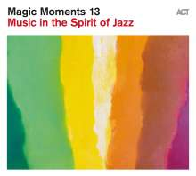 Magic Moments 13 - Music In The Spirit Of Jazz, CD