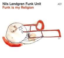 Nils Landgren (geb. 1956): Funk Is My Religion, CD