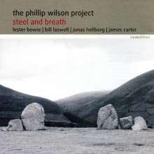 Phillip Wilson (Drums) (1941-1992): Steel And Breath, CD