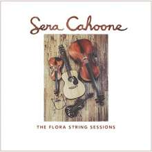 Sera Cahoone: The Flora String Sessions, CD