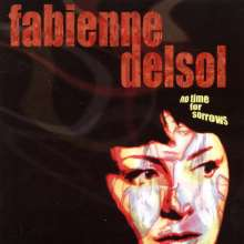 Fabienne Delsol: No Time For Sorrows, CD