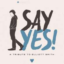 Say Yes! A Tribute To Elliott Smith, LP