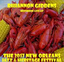 Rhiannon Giddens: Live At 2017 New Orleans Jazz & Heritage Festival, CD