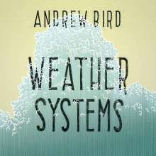Andrew Bird: Weather Systems, LP