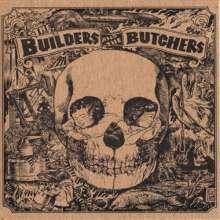 The Builders & The Butchers: The Builders And The Butchers, LP
