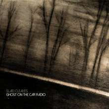 Slaid Cleaves: Ghost On The Car Radio, LP