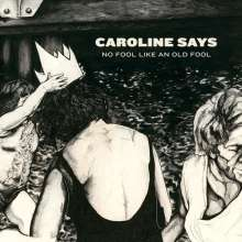 Caroline Says: No Fool Like An Old Fool, CD