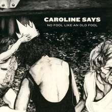 Caroline Says: No Fool Like An Old Fool, LP