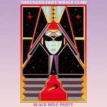 Thousand Foot Whale Claw: Black Hole Party, LP