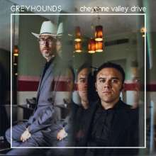 The Greyhounds: Cheyenne Valley Drive, LP