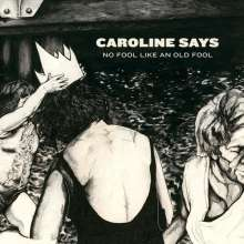 Caroline Says: No Fool Like An Old Fool (Limited-Edition) (Colored Vinyl), LP