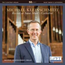 Michael Kleinschmidt - Recital at Saint Mark's Cathedral, CD