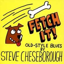 Steve Cheseborough: Fetch It!, CD