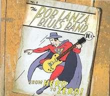 Bob Lanza Blues Band: From Hero To Zero, CD