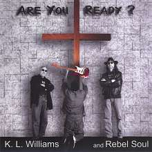Kl Williams & Rebel Soul: Are You Ready?, CD