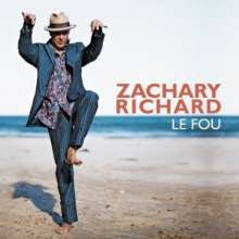 Zachary Richard: Le Fou, CD