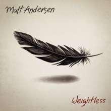 Matt Andersen: Weightless (180g), 2 LPs