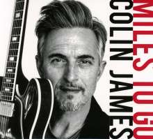 Colin James: Miles To Go, CD