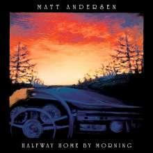 Matt Andersen: Halfway Home By Morning (180g), 2 LPs