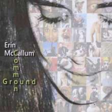 Erin Mccallum: Common Ground, CD