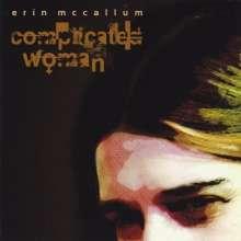 Erin Mccallum: Complicated Woman, CD