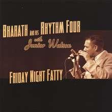 Bharath & His Rhythm Four: Friday Night Fatty, CD