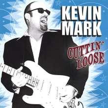 Kevin Mark: Cuttin' Loose, CD